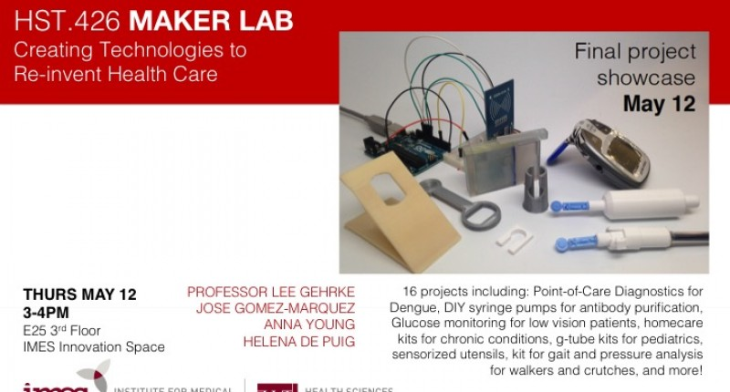 HST.426 Maker Lab Final Project Showcase–May 12