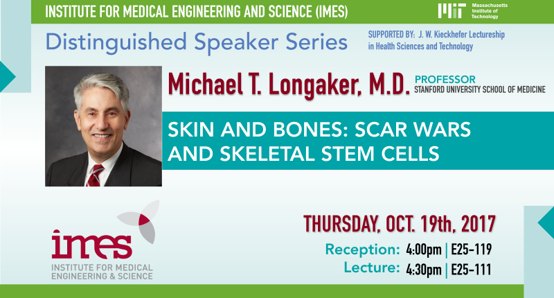 IMES Distinguished Speaker Series – 10/19/2017 – Michael T. Longaker